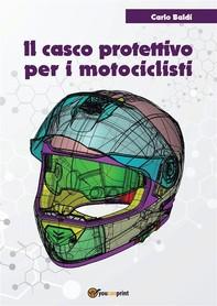 Il casco protettivo per i motociclisti - Librerie.coop