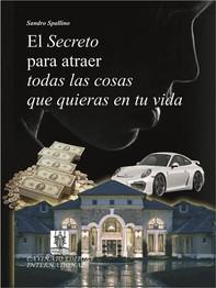 El segreto para atraer todas las cosas que quieras en tu vida - Librerie.coop
