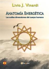 Anatomía Energética - Las sutiles dimensiones del cuerpo humano (EN ESPAÑOL) - copertina
