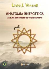 Anatomia Energética - As sutis dimensões do corpo humano (EM PORTUGUÊS) - copertina