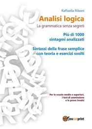 Analisi logica: la grammatica senza segreti - copertina
