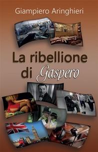 La ribellione di Gaspero - Librerie.coop