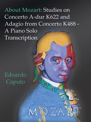 About Mozart: Studies on Concerto A-dur K622 and Adagio from Concerto K488 - A Solo Piano Trascription - copertina