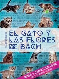 El gato y las flores de bach - Manual de terapia floral felina para los compañeros humanos - Librerie.coop