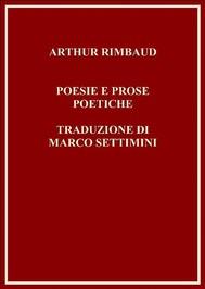 Arthur Rimbaud - Poemi e prose poetiche (Tradotto) - copertina