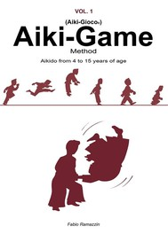 Aiki-Game Method - Aikido from 4 to 15 years of age - copertina