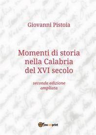 Momenti di storia nella Calabria del XVI secolo - Librerie.coop
