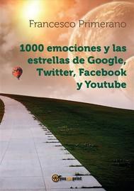 1000 emociones y las estrellas de Google, Twitter, Facebook y Youtube - copertina
