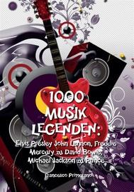 1000 Musik legenden: Elvis Presley John Lennon, Freddie Mercury zu David Bowie, - copertina