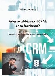 Adesso abbiamo il CRM: cosa facciamo? - copertina