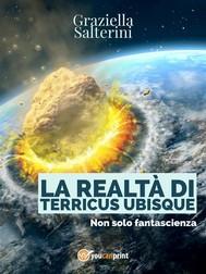 La realtà di TERRICUS UBISQUE - copertina