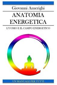 Anatomia Energetica - L'Uomo e Il Campo Energetico - copertina
