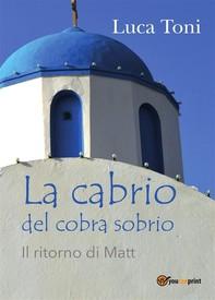 La cabrio del cobra sobrio (Il ritorno di Matt) - Librerie.coop