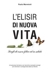 L'Elisir di Nuova Vita - Librerie.coop