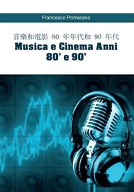 音樂和電影 80 年年代和 90 年代   Musica e Cinema Anni 80' e 90' (versione cinese) - copertina