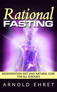 Rational Fasting  - Regeneration Diet And Natural Cure For All Diseases - copertina