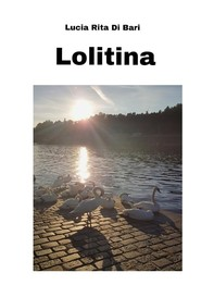 Lolitina - Una storia di cronaca romana - Librerie.coop