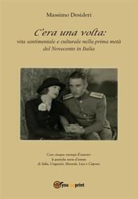 C'era una volta: vita sentimentale e culturale nella prima metà del Novecento in Italia - Librerie.coop