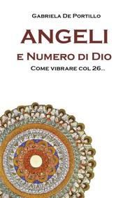 Angeli e Numero di Dio. Come vibrare col 26 - copertina