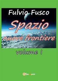Spazio nuove frontiere. Volume 1 - Librerie.coop
