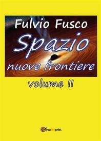 Spazio nuove frontiere. Volume 2 - Librerie.coop
