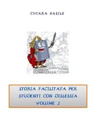 Storia facilitata per studenti con dislessia. Volume 2 - copertina