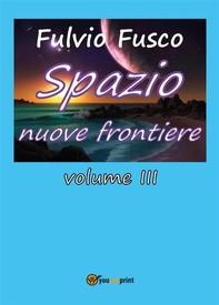 Spazio nuove frontiere. Volume 3 - Librerie.coop