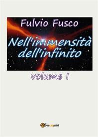 Nell'immensità dell'infinito. Vol. I - Librerie.coop