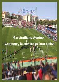 Crotone, la nostra prima voltA - copertina