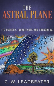 The Astral Plane - Its Scenery, Inhabitants and Phenomena - copertina