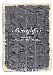 i Geroglifici Introduzione alla Lingua e Scrittura Egizia - copertina