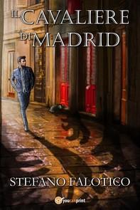 Il cavaliere di Madrid - Librerie.coop