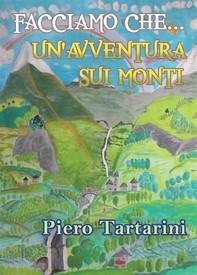 Facciamo che... un'avventura sui monti - Librerie.coop