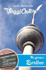 ViaggiAutori - Tre giorni a Berlino - copertina