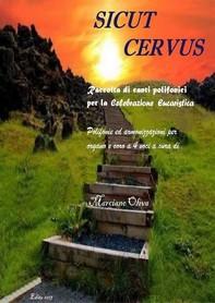 Sicut cervus. Composizioni per organo e coro a 4 voci per la celebrazione eucaristica - Librerie.coop
