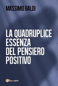 La quadruplice essenza del pensiero positivo - Librerie.coop