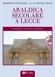 Araldica Secolare a Lecce - seconda edizione - copertina