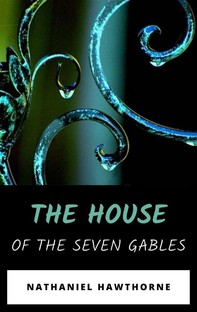 The House of the Seven Gables - Librerie.coop