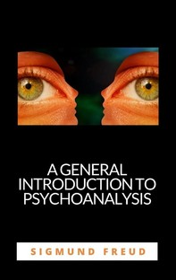 A General Introduction To Psychoanalysis - Librerie.coop