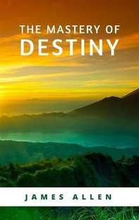 The Mastery of Destiny - Librerie.coop