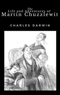 The Life and Adventures of Martin Chuzzlewit - Librerie.coop