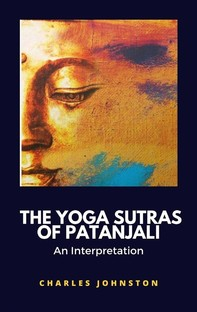 The Yoga Sutras of Patanjali, An Interpretation - Librerie.coop