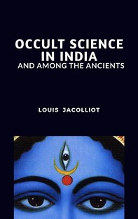 Occult Science in India and Among the Ancients - Librerie.coop