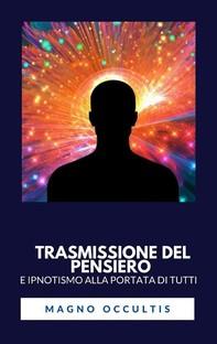 Trasmissione del pensiero e ipnotismo alla portata di tutti - Librerie.coop