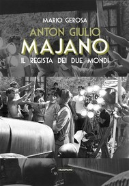 Anton Giulio Majano. Il regista dei due mondi - copertina