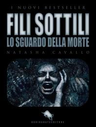 FILI SOTTILI - Lo Sguardo della Morte - Librerie.coop