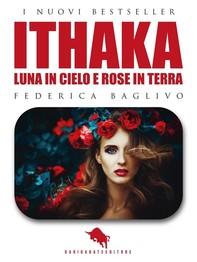 ITHAKA - Luna in Cielo e Rose in Terra - Librerie.coop