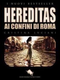 HEREDITAS - Ai Confini di Roma - Librerie.coop