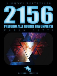 2156: Preludio alle Guerre fra Universi - Librerie.coop