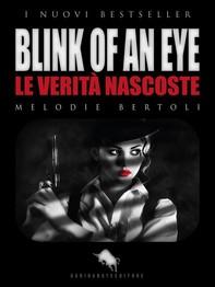 BLINK OF AN EYE - Le Verità Nascoste - Librerie.coop